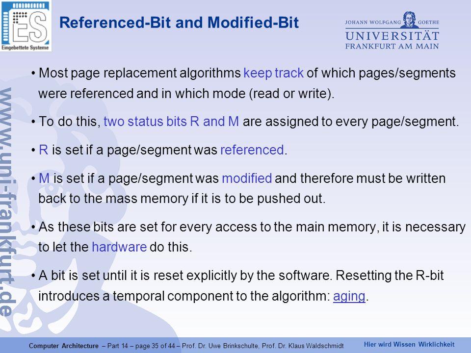 Hier wird Wissen Wirklichkeit Computer Architecture – Part 14 – page 35 of 44 – Prof. Dr. Uwe Brinkschulte, Prof. Dr. Klaus Waldschmidt Referenced-Bit