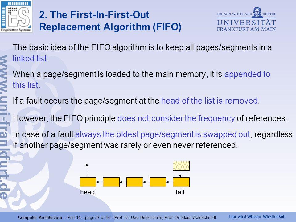 Hier wird Wissen Wirklichkeit Computer Architecture – Part 14 – page 37 of 44 – Prof. Dr. Uwe Brinkschulte, Prof. Dr. Klaus Waldschmidt 2. The First-I