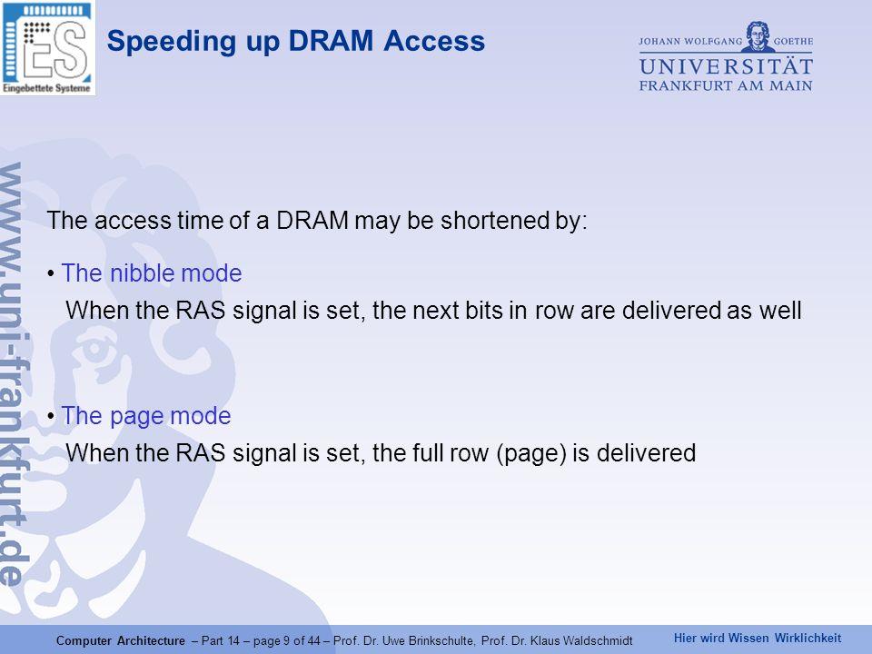 Hier wird Wissen Wirklichkeit Computer Architecture – Part 14 – page 9 of 44 – Prof. Dr. Uwe Brinkschulte, Prof. Dr. Klaus Waldschmidt The access time