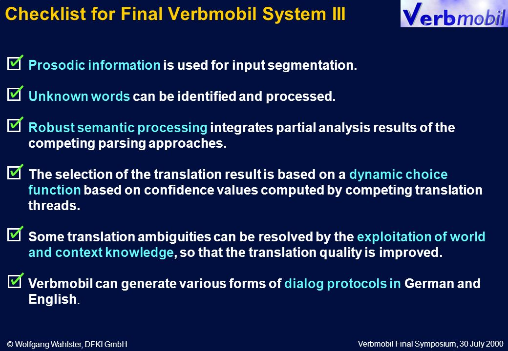 Verbmobil Final Symposium, 30 July 2000 © Wolfgang Wahlster, DFKI GmbH Prosodic information is used for input segmentation.