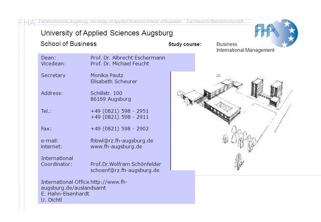 FHA Fachhochschule Augsburg University of Applied Sciences School of BusinessFachbereich Betriebswirtschaft Dean:Prof.