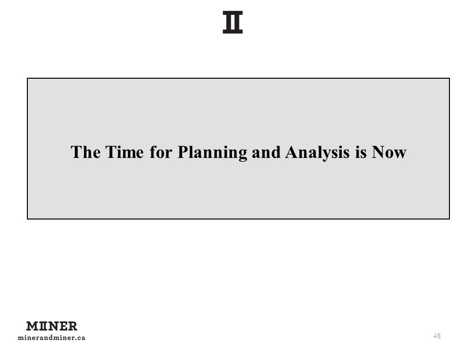 The Time for Planning and Analysis is Now 48