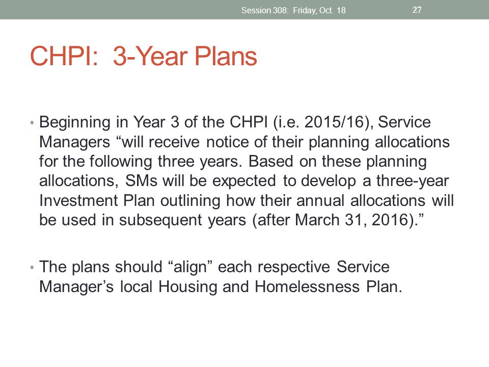 CHPI: 3-Year Plans Beginning in Year 3 of the CHPI (i.e. 2015/16), Service Managers will receive notice of their planning allocations for the followin