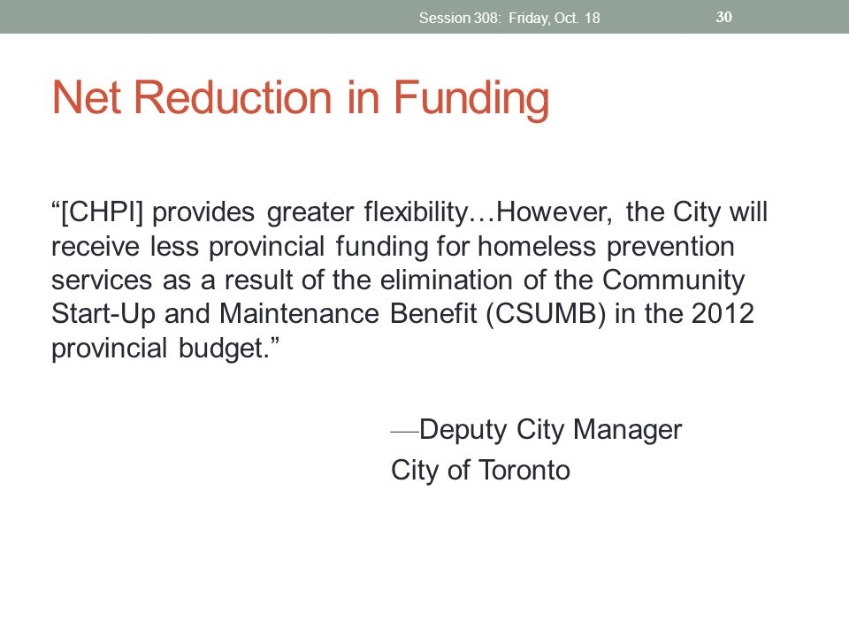 Net Reduction in Funding [CHPI] provides greater flexibility…However, the City will receive less provincial funding for homeless prevention services a