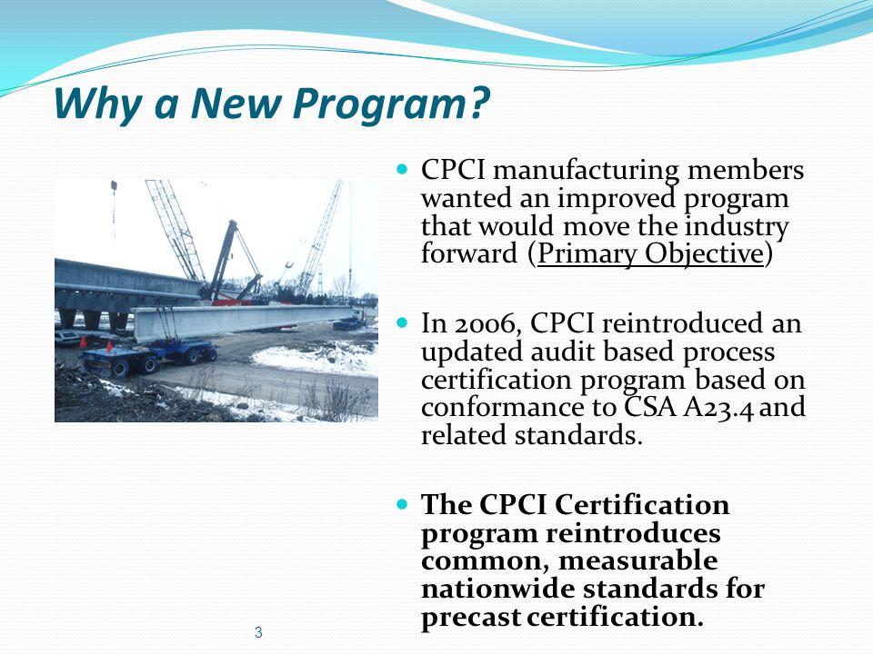 MEMBER CERTIFICATION STATUS CPCI Member Certified Plants (February 2013): Visit www.precastcertification.ca for updateswww.precastcertification.ca Anchor Concrete Products (Kingston, ON) APS Architectural Precast Structures (Langley, BC) Armtec - Con-Force (Richmond, BC) Armtec - Con-Force (Winnipeg, MB) Armtec - Con-Force (Calgary, AB) – 2 Plants Armtec - Con-Force (Acheson, AB) Armtec|Groupe Tremca (Saint-Jean-sur-Richelieu, QC) Armtec|Pre-Con (Brampton, ON) Armtec|Pre-Con (Woodstock, ON) Béton Préfabriqués Du Lac Inc.(St-Eugene de Grantham, QC) Béton Préfabriqués Du Lac Inc.