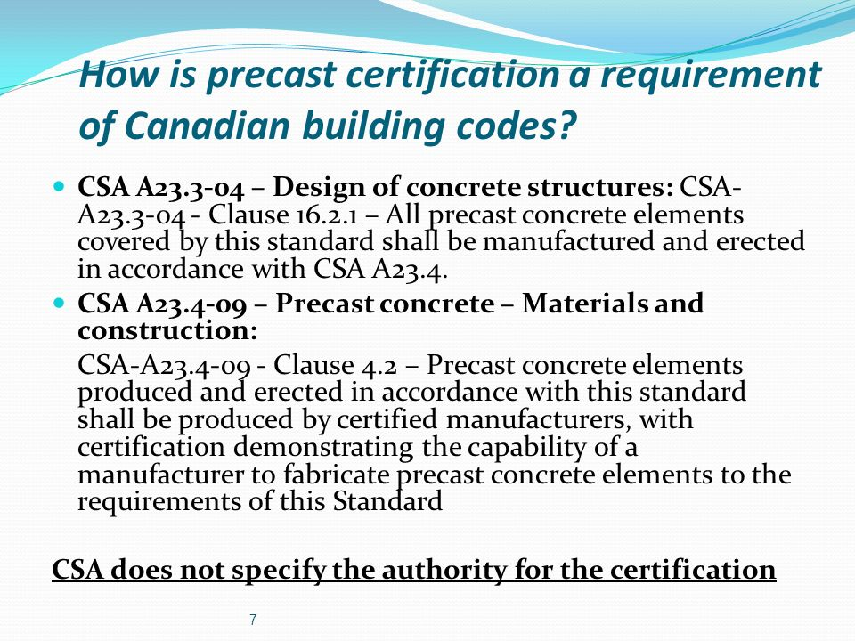 Comparison of CSA and CPCI Certification Programs CSA Certification CPCI Certification Quality system manual is required Designed to be harmonized with PCI Certification (US) Program is recognized by the National Building Code of Canada Mandated number of audits annually Program governed by an independent multidisciplinary body that oversees the program 28