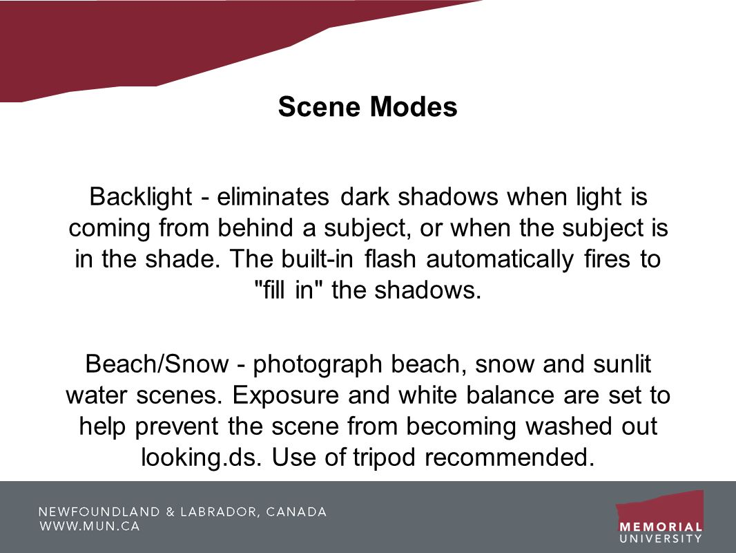 Scene Modes Backlight - eliminates dark shadows when light is coming from behind a subject, or when the subject is in the shade. The built-in flash au