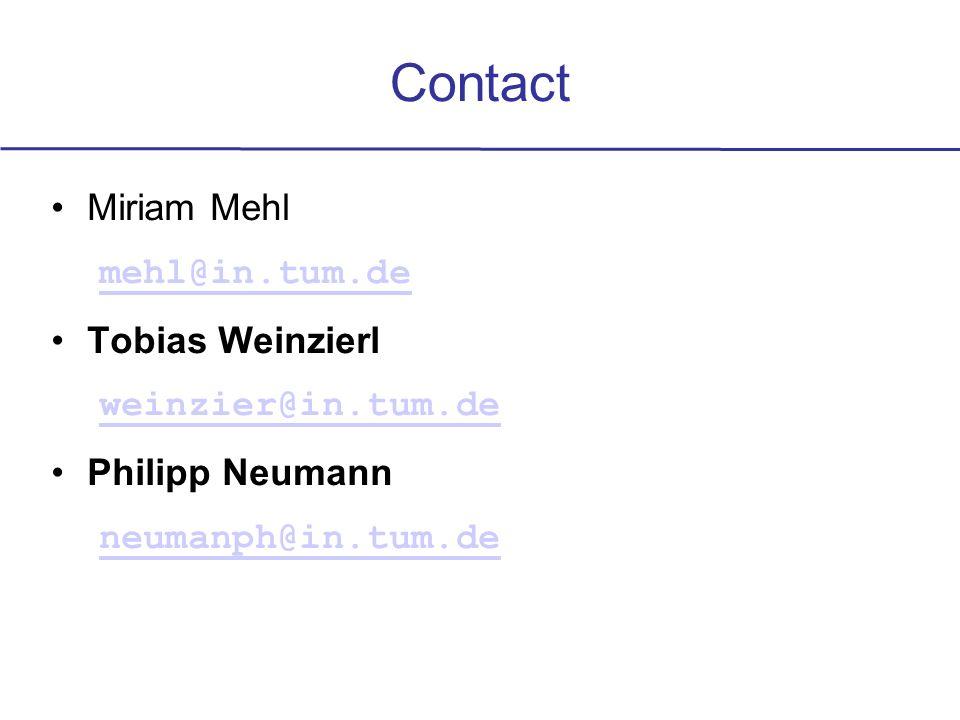 Contact Miriam Mehl mehl@in.tum.de Tobias Weinzierl weinzier@in.tum.de Philipp Neumann neumanph@in.tum.de