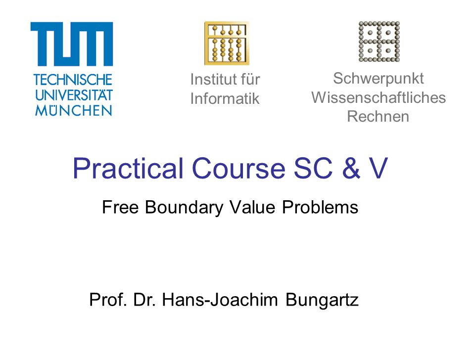 Practical Course SC & V Free Boundary Value Problems Prof.