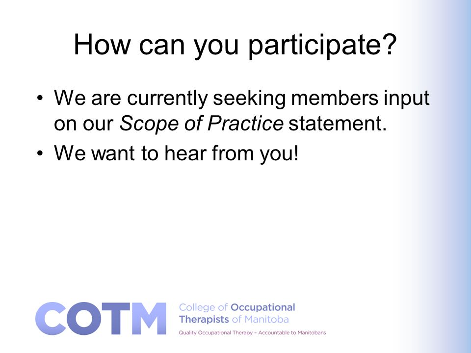 How can you participate. We are currently seeking members input on our Scope of Practice statement.