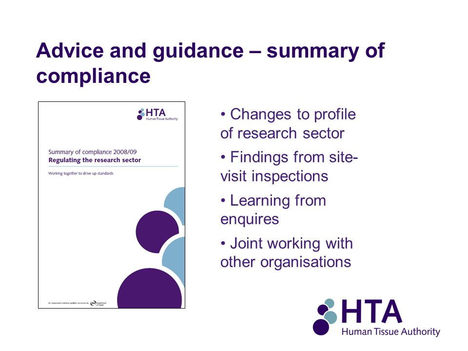 Advice and guidance – summary of compliance Changes to profile of research sector Findings from site- visit inspections Learning from enquires Joint working with other organisations
