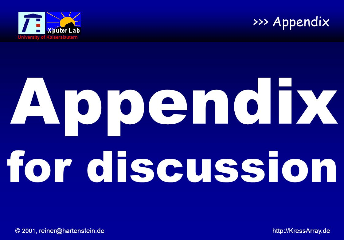 © 2002,   University of Kaiserslautern 13 © 2001,   University of Kaiserslautern >>> Appendix Appendix for discussion