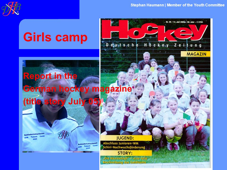 Girls camp Stephan Haumann | Member of the Youth Committee Report in the German hockey magazine (title story July 05)
