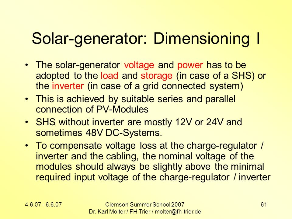 4.6.07 - 6.6.07Clemson Summer School 2007 Dr. Karl Molter / FH Trier / molter@fh-trier.de 61 Solar-generator: Dimensioning I The solar-generator volta