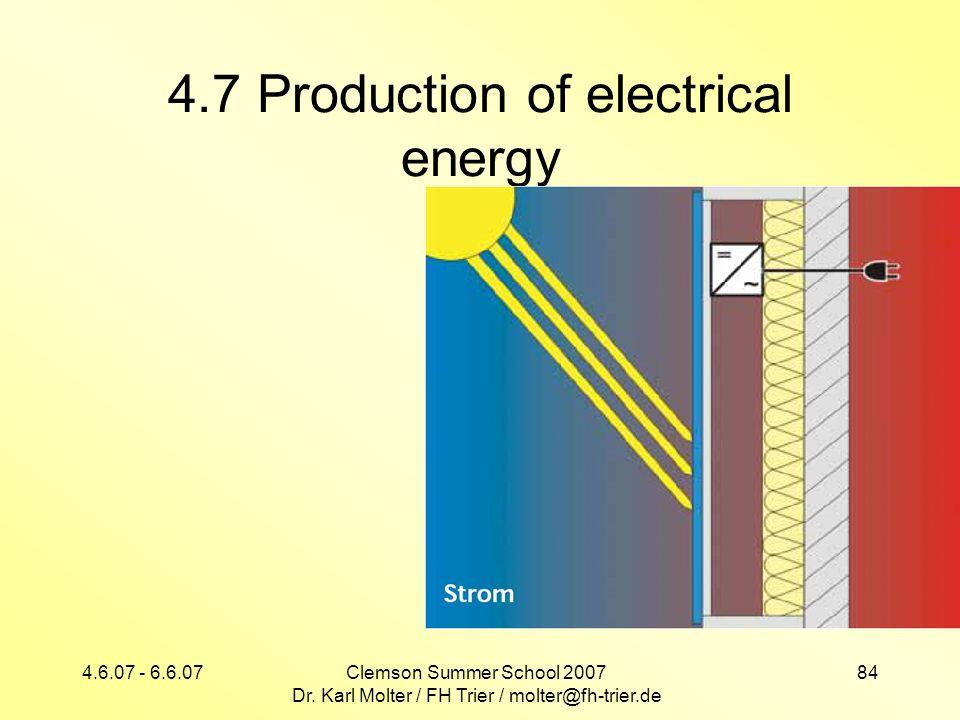 4.6.07 - 6.6.07Clemson Summer School 2007 Dr. Karl Molter / FH Trier / molter@fh-trier.de 84 4.7 Production of electrical energy