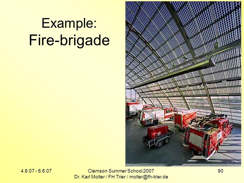 4.6.07 - 6.6.07Clemson Summer School 2007 Dr. Karl Molter / FH Trier / molter@fh-trier.de 90 Example: Fire-brigade
