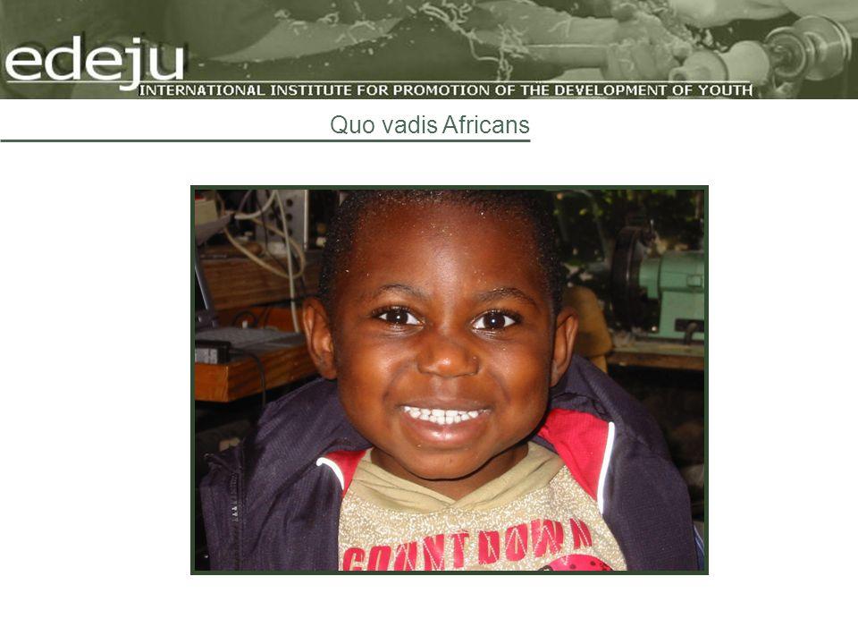 Quo vadis Africans