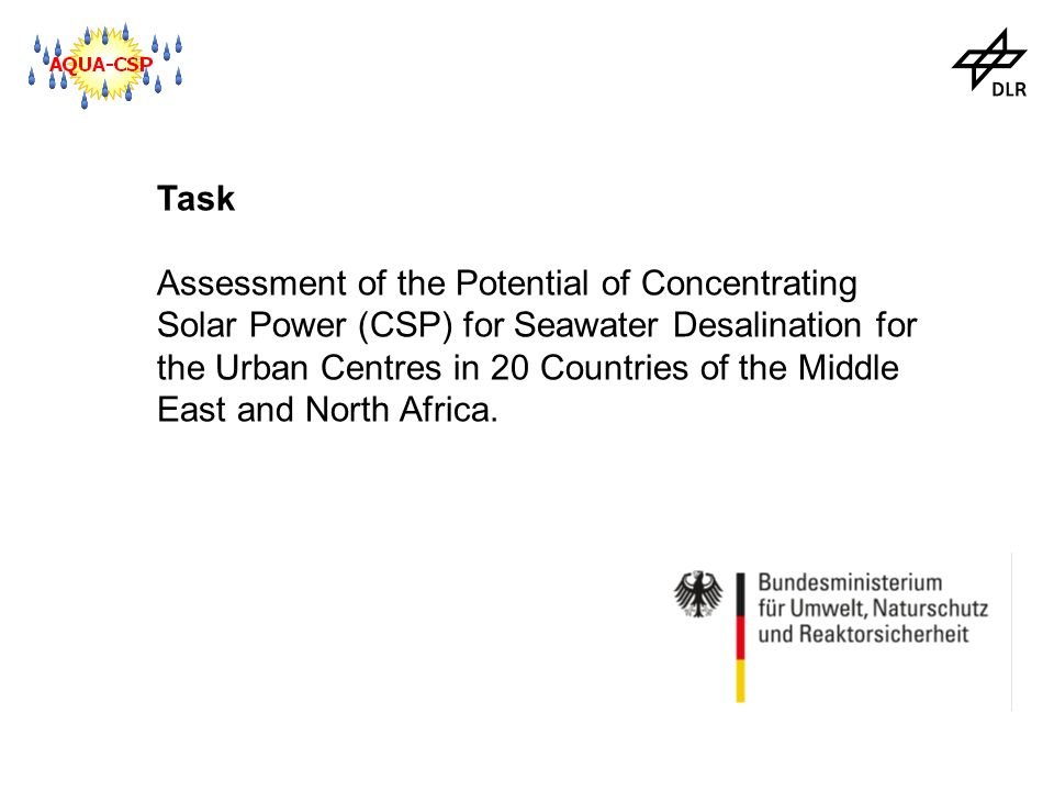 Task Assessment of the Potential of Concentrating Solar Power (CSP) for Seawater Desalination for the Urban Centres in 20 Countries of the Middle East and North Africa.