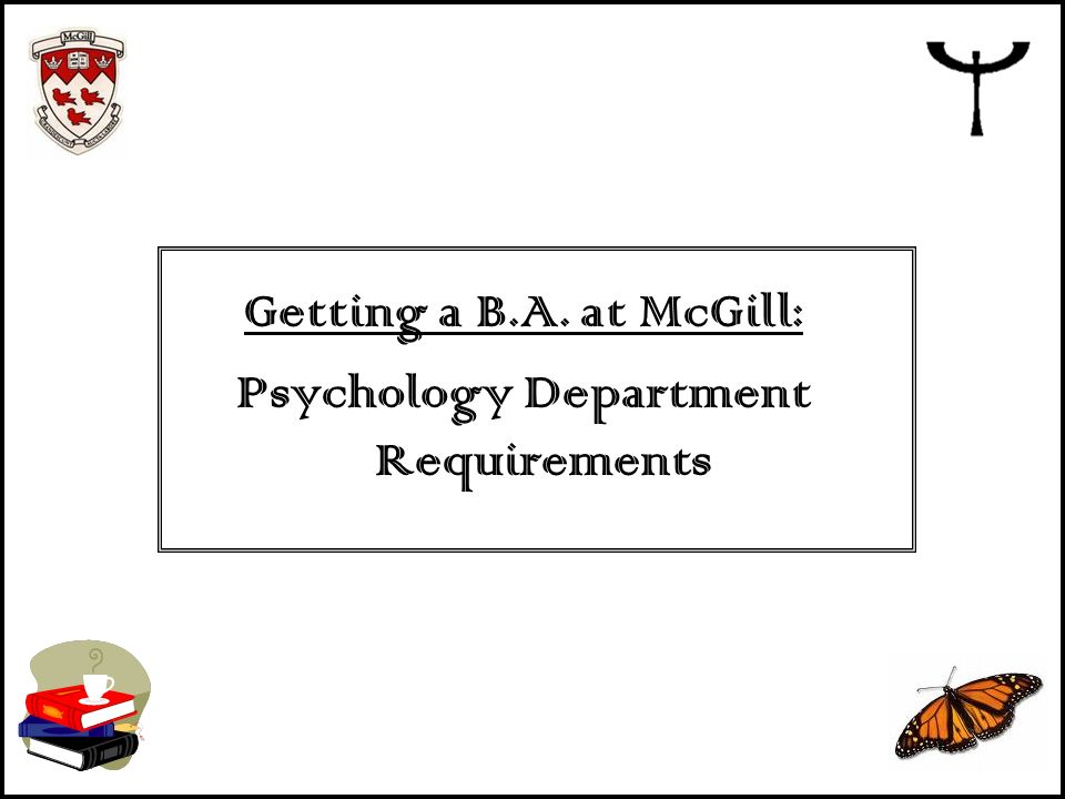 Getting a B.A. at McGill: Psychology Department Requirements