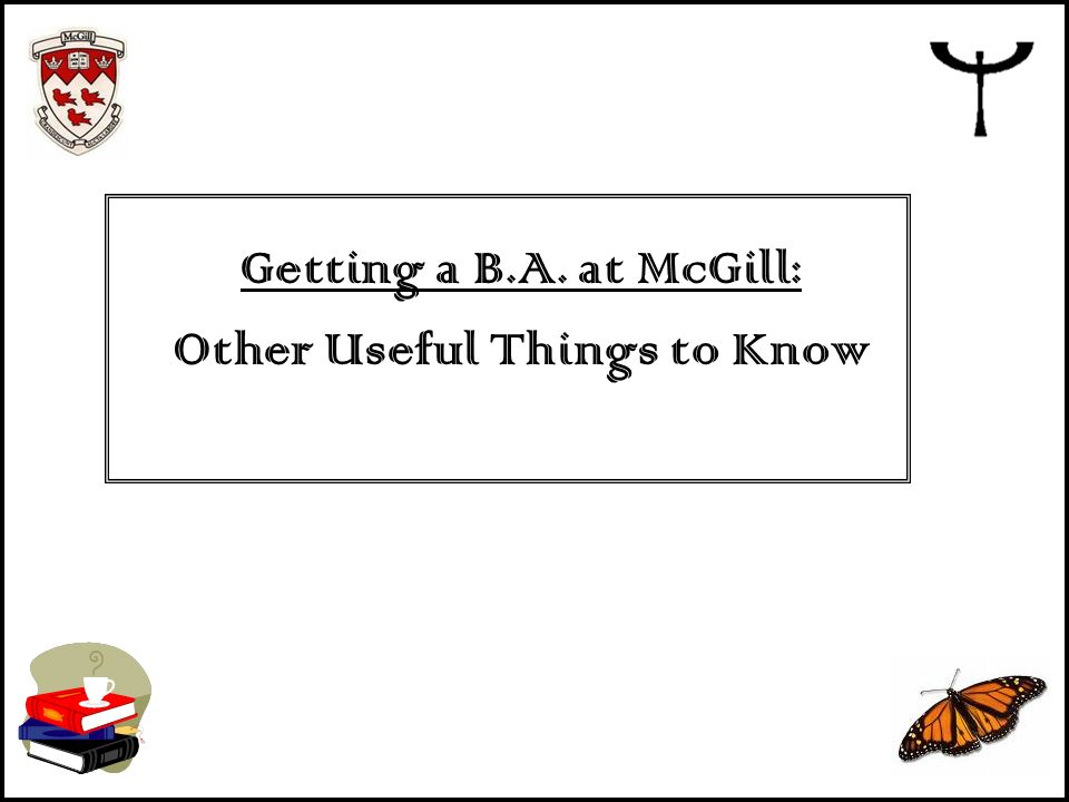 Getting a B.A. at McGill: Other Useful Things to Know