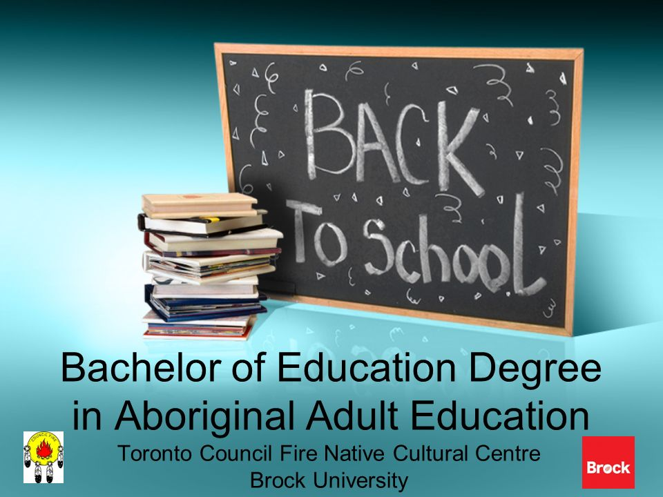 Bachelor of Education Degree in Aboriginal Adult Education Toronto Council Fire Native Cultural Centre Brock University
