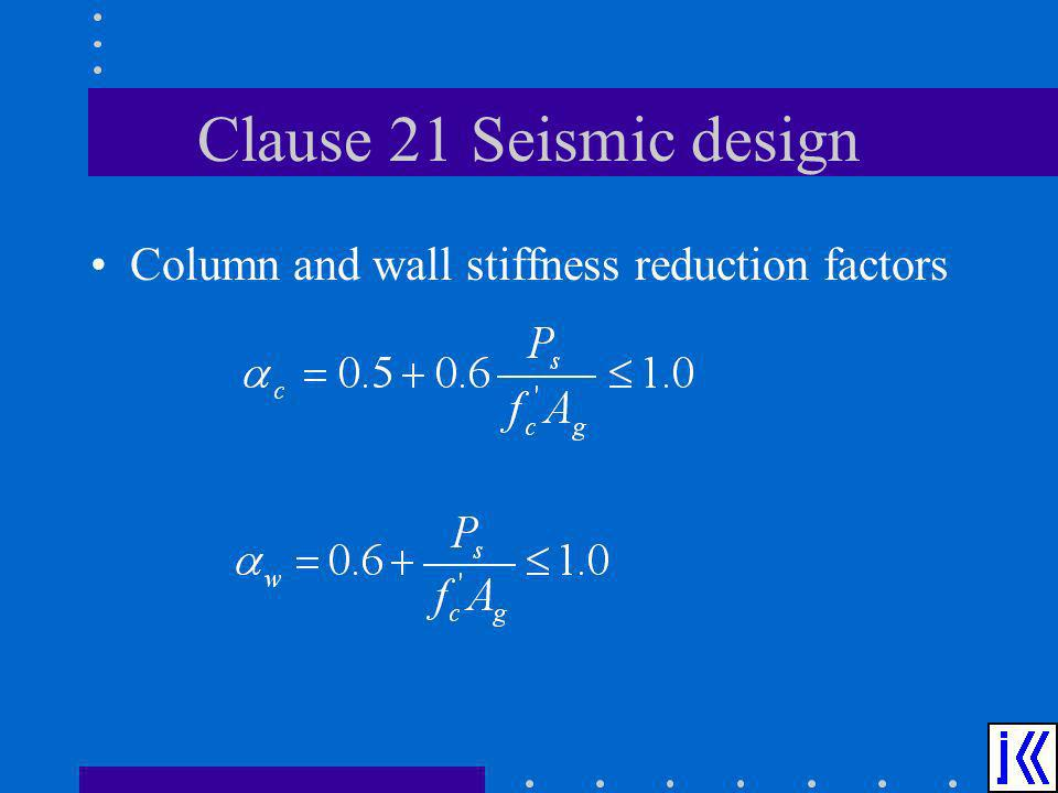 Clause 21 Seismic design Column and wall stiffness reduction factors