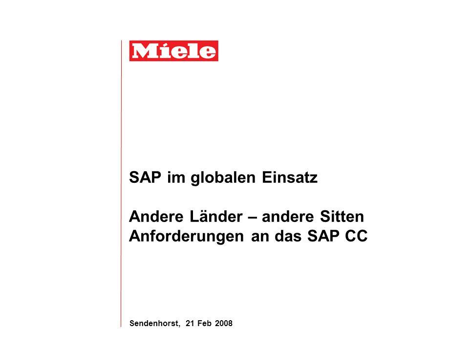 Sendenhorst, 21 Feb 2008 SAP im globalen Einsatz Andere Länder – andere Sitten Anforderungen an das SAP CC