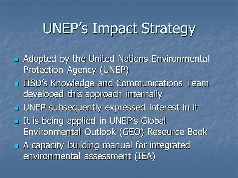 UNEPs Impact Strategy Adopted by the United Nations Environmental Protection Agency (UNEP) Adopted by the United Nations Environmental Protection Agen
