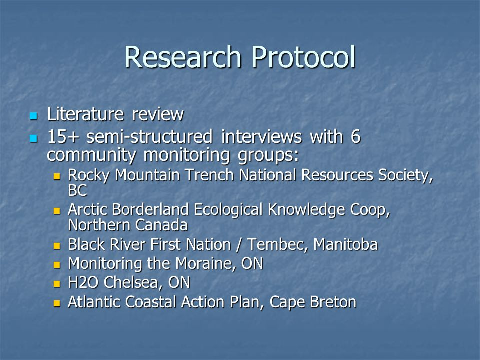 Research Protocol Literature review Literature review 15+ semi-structured interviews with 6 community monitoring groups: 15+ semi-structured interview