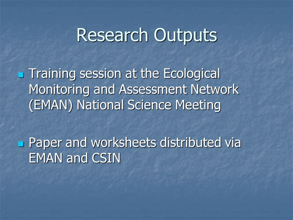 Research Outputs Training session at the Ecological Monitoring and Assessment Network (EMAN) National Science Meeting Training session at the Ecologic