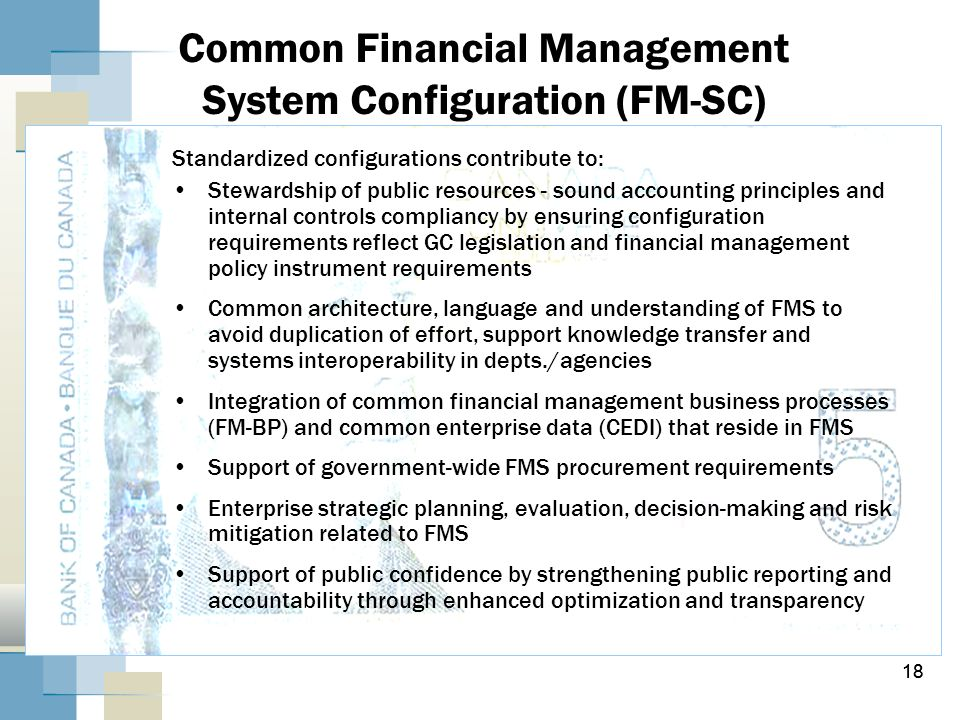 18 Common Financial Management System Configuration (FM-SC) Standardized configurations contribute to: Stewardship of public resources - sound account