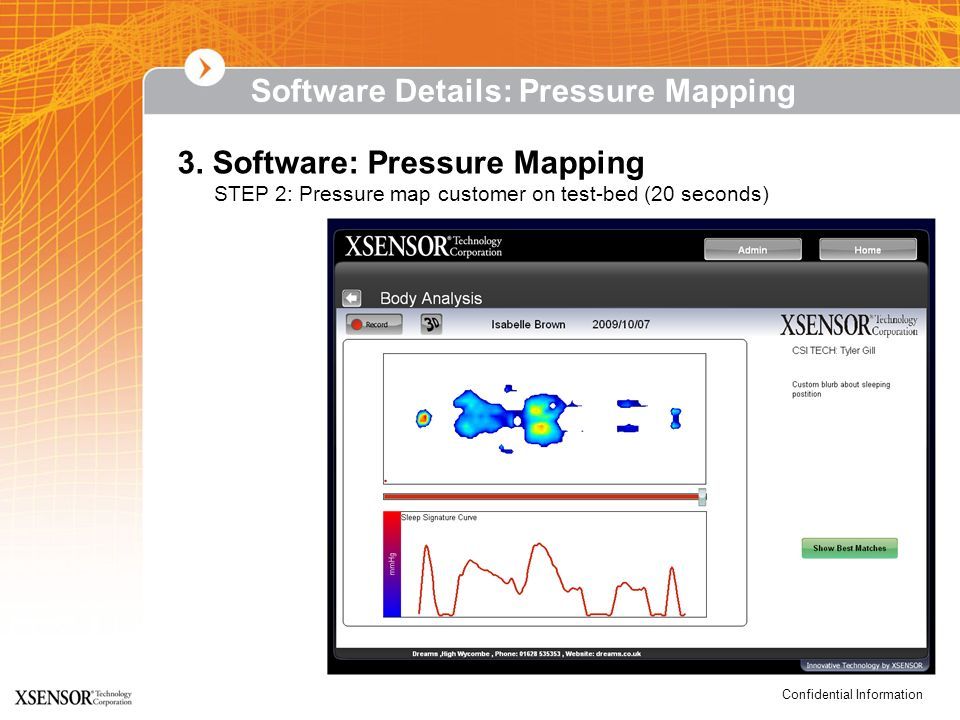 Confidential Information 3. Software: Pressure Mapping STEP 2: Pressure map customer on test-bed (20 seconds) Software Details: Pressure Mapping