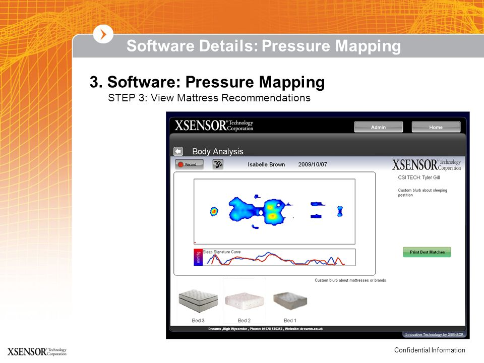 Confidential Information Software Details: Pressure Mapping 3. Software: Pressure Mapping STEP 3: View Mattress Recommendations