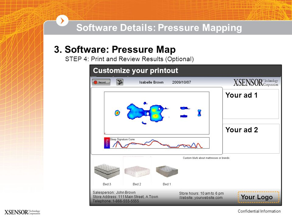 Confidential Information 3. Software: Pressure Map STEP 4: Print and Review Results (Optional) Salesperson: John Brown Store Address: 111 Main Street,