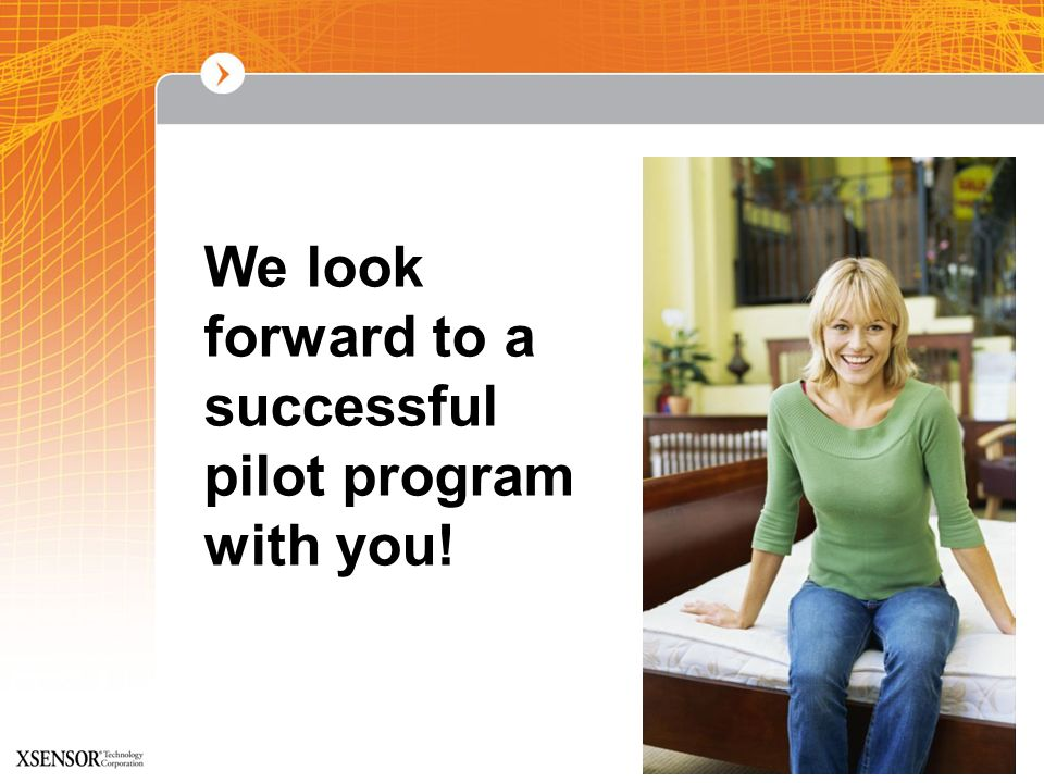 Confidential Information We look forward to a successful pilot program with you!