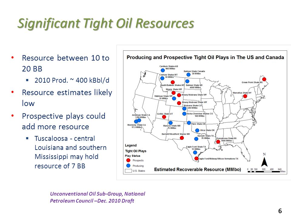 6 Resource between 10 to 20 BB 2010 Prod. ~ 400 kBbl/d Resource estimates likely low Prospective plays could add more resource Tuscaloosa - central Lo