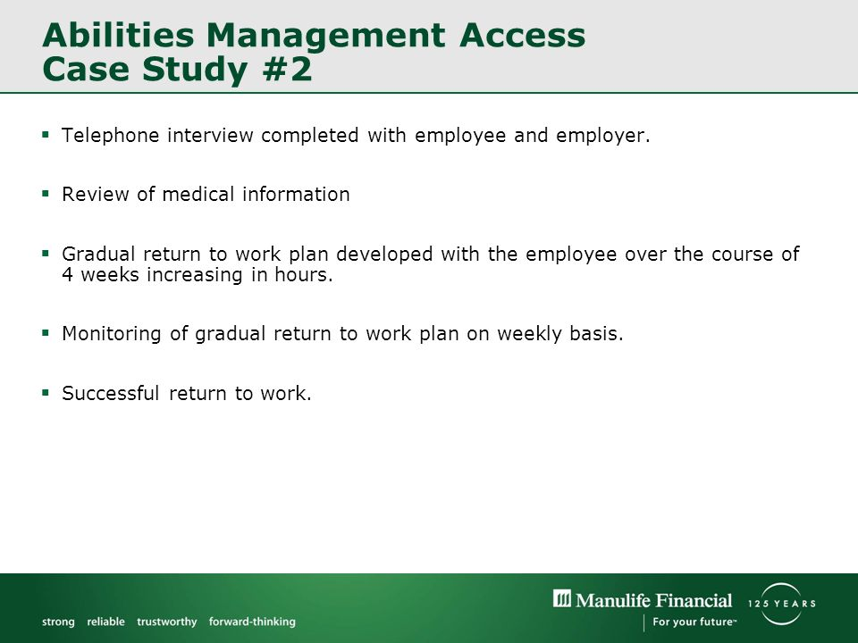 Abilities Management Access Case Study #2 Telephone interview completed with employee and employer.