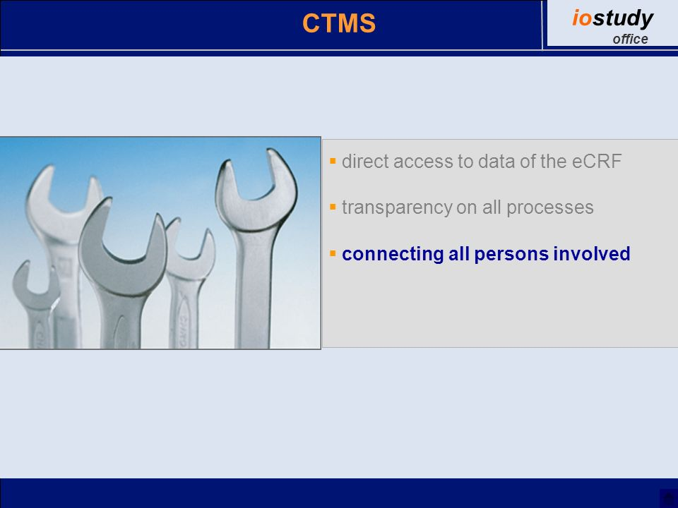 direct access to data of the eCRF transparency on all processes connecting all persons involved CTMS iostudy office