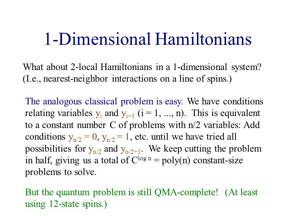 1-Dimensional Hamiltonians What about 2-local Hamiltonians in a 1-dimensional system.