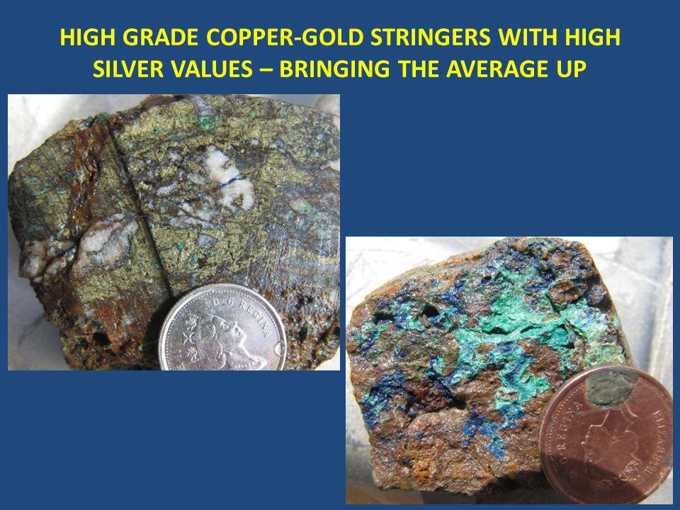 HIGH GRADE COPPER-GOLD STRINGERS WITH HIGH SILVER VALUES – BRINGING THE AVERAGE UP