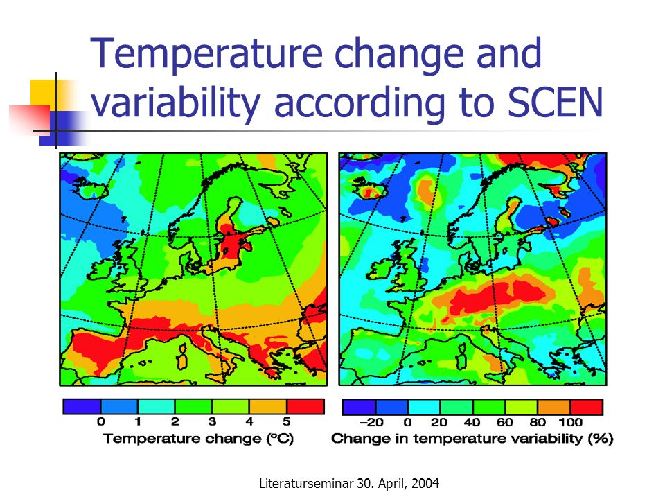 Literaturseminar 30. April, 2004 Temperature change and variability according to SCEN