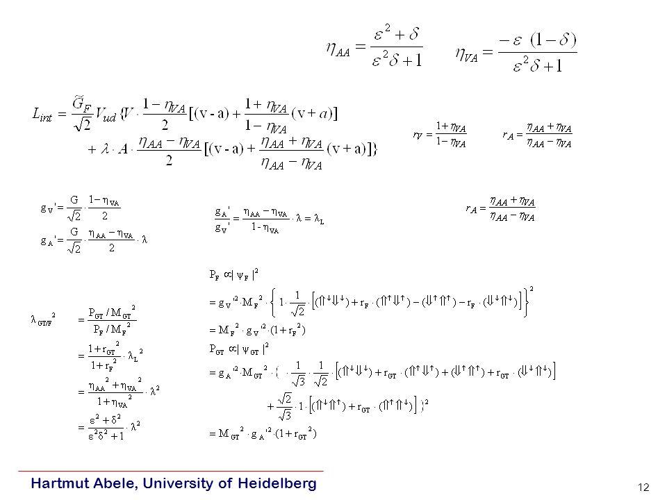 Hartmut Abele, University of Heidelberg 12