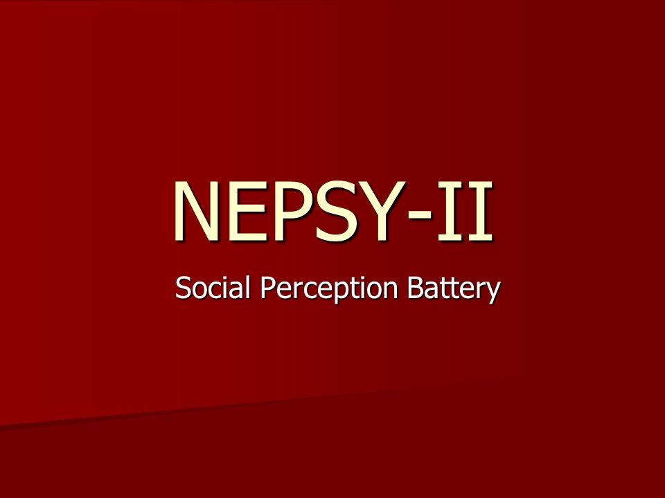 NEPSY-II Social Perception Battery