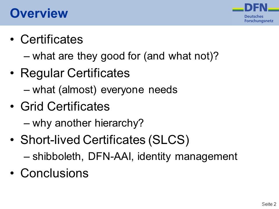 Seite 23 Regular vs.grid certificates Why not just use regular certificates in grids.