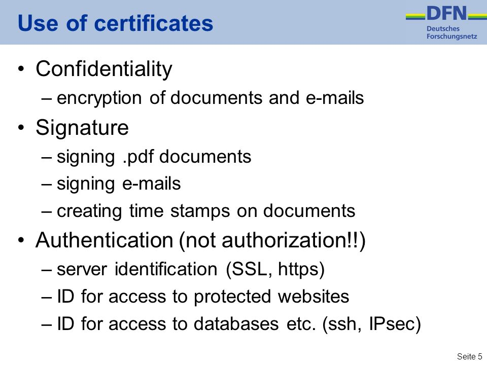 Seite 5 Use of certificates Confidentiality –encryption of documents and e-mails Signature –signing.pdf documents –signing e-mails –creating time stam