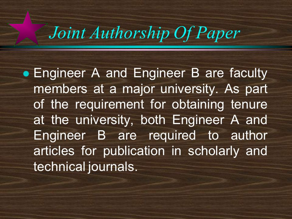 Joint Authorship Of Paper l Engineer A and Engineer B are faculty members at a major university.