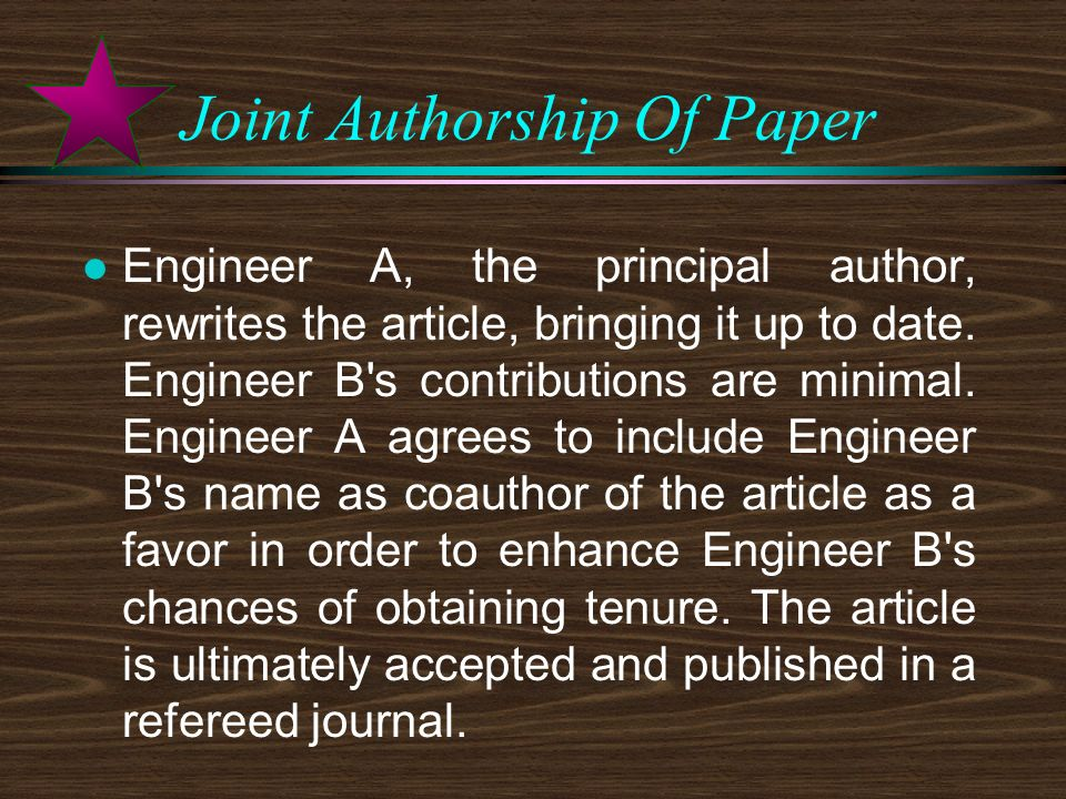 Joint Authorship Of Paper l Engineer A, the principal author, rewrites the article, bringing it up to date.