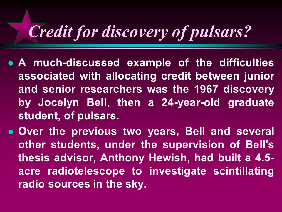 Credit for discovery of pulsars.