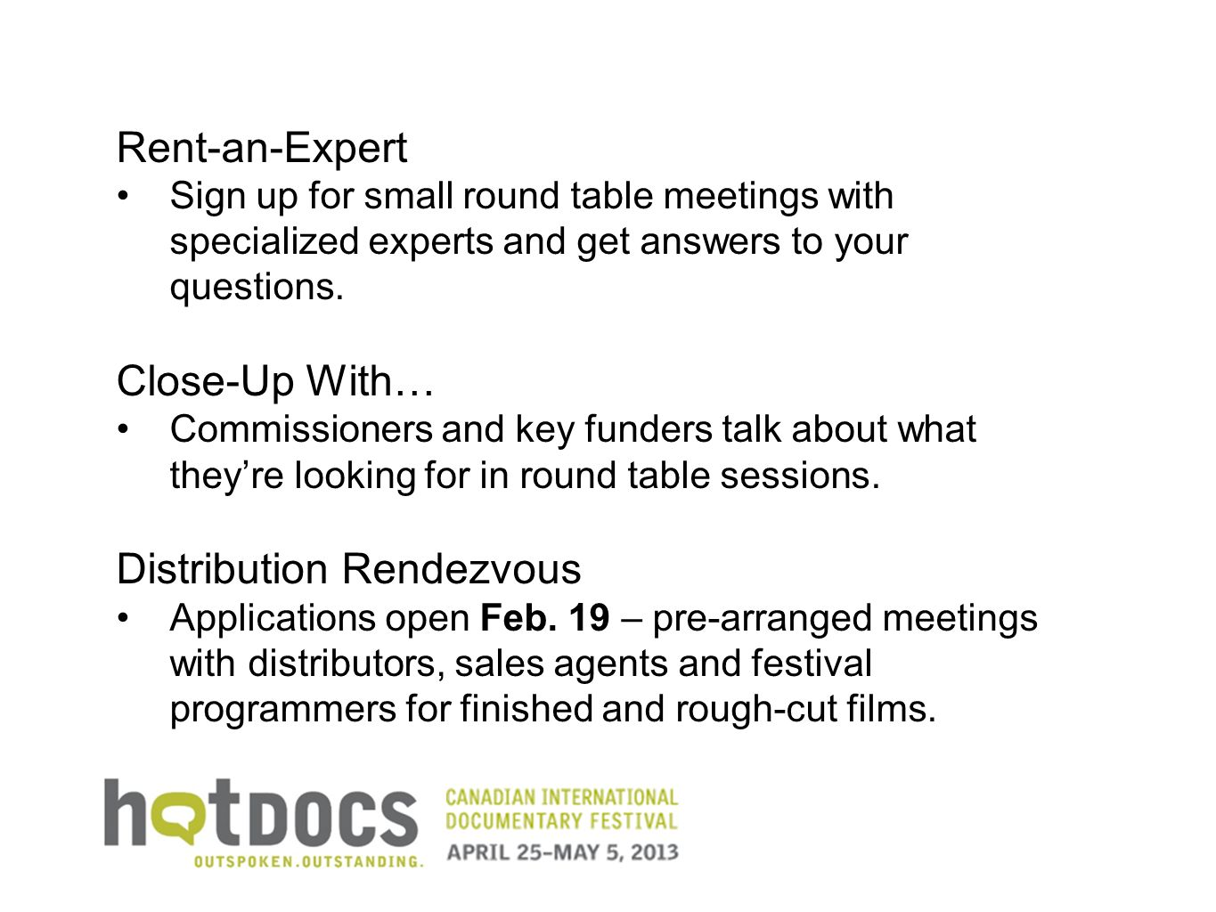 Rent-an-Expert Sign up for small round table meetings with specialized experts and get answers to your questions. Close-Up With… Commissioners and key