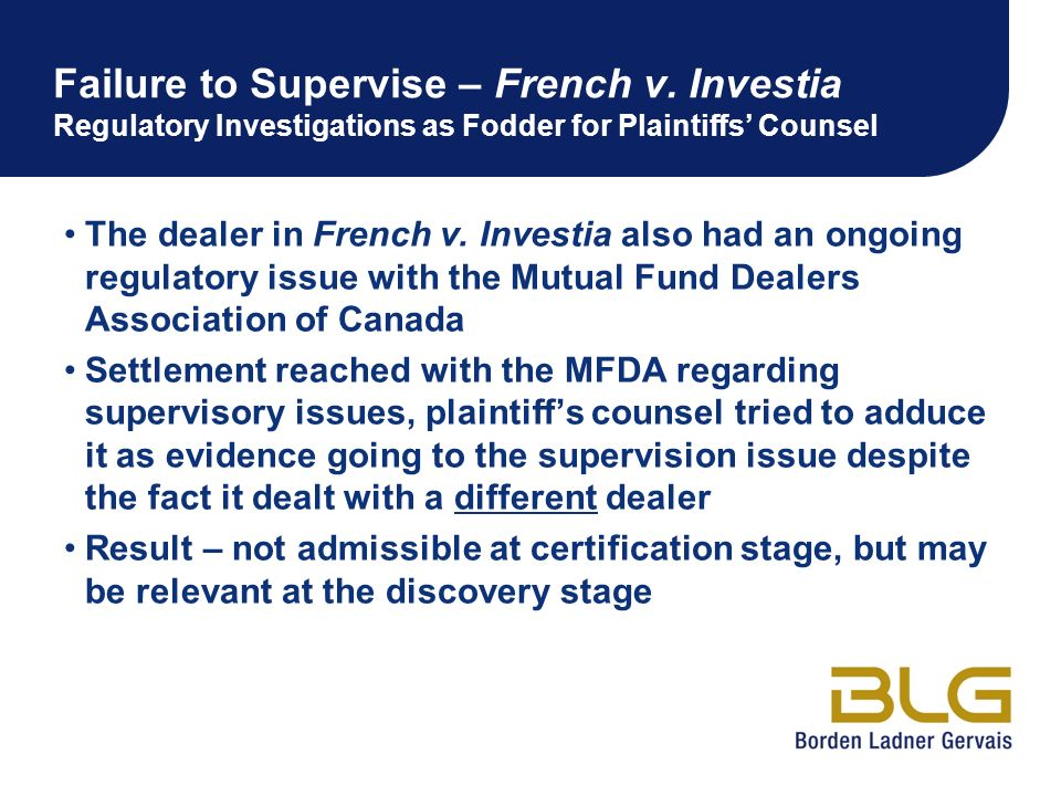 Failure to Supervise – French v. Investia Regulatory Investigations as Fodder for Plaintiffs Counsel The dealer in French v. Investia also had an ongo